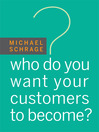 Who Do You Want Your Customers To Become (MP3)