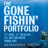 The Gone Fishin' Portfolio (MP3): Get Wise, Get Wealthy...And Get On With Your Life