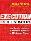 Execution IS the Strategy (MP3): How Leaders Achieve Maximum Results in Minimum Time