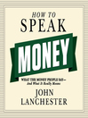 How to Speak Money (MP3): What the Money People Say—and What It Really Means