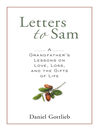 Letters to Sam (MP3): A Grandfather's Lessons on Love, Loss, and the Gifts of Life