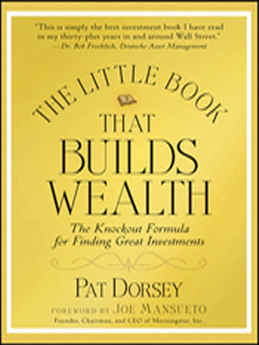 The Little Book That Builds Wealth (MP3): Morningstar's Knock-out Formula for Finding Great Investments