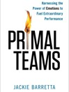 Primal Teams (MP3): Harnessing the Power of Emotions to Fuel Extraordinary Performance