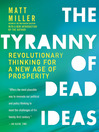 The Tyranny of Dead Ideas (MP3): Revolutionary Thinking for a New Age of Prosperity