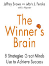 The Winner's Brain (MP3): 8 Strategies Great Minds Use to Achieve Success