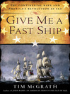 Give Me a Fast Ship (MP3): The Continental Navy and America's Revolution at Sea
