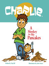 Charlie A Monkey Ate My Pancakes (MP3)