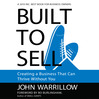 Built To Sell (MP3): Creating A Business That Can Thrive Without You