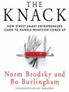 The Knack (MP3): How Street-Smart Entrepreneurs Learn to Handle Whatever Comes Up