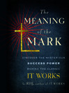 The Meaning of the Mark (MP3): Discover the Mysterious Success Power Behind the Classic It Works