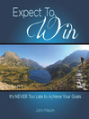 Expect to Win (MP3): It's Never Too Late to Achieve Your Goals