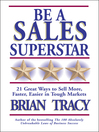 Be a Sales Superstar (MP3): 21 Great Ways to Sell More, Faster, Easier in Tough Markets