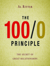 The 100/0 Principle (MP3): The Secret Of Great Relationships