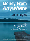 Money From Anywhere (MP3): With Dr. Joe Vitale, Marlon Sanders