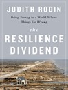 The Resilience Dividend (MP3): Being Strong in a World Where Things Go Wrong