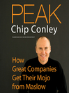 Peak (MP3): How Great Companies Get Their Mojo from Maslow