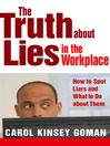 The Truth About Lies in the Workplace (MP3): How to Spot Liars and What to Do About Them