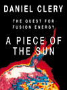 A Piece of the Sun (MP3): The Quest for Fusion Energy
