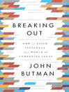 Breaking Out (MP3): How to Build Influence in a World of Competing Ideas