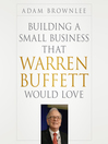 Building a Small Business that Warren Buffett Would Love (MP3)