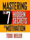 Mastering the 7 Hidden Secrets to Motivation (MP3)