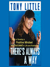 There's Always a Way (MP3): How to Develop a Positive Mindset and Succeed in Business and Life