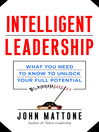 Intelligent Leadership (MP3): What You Need to Know to Unlock Your Full Potential