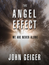 The Angel Effect (MP3): The Powerful Force That Ensures We Are Never Alone