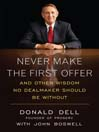 Never Make the First Offer (MP3): And Other Wisdom No Deal Maker Should Be Without