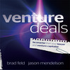 Venture Deals (MP3): Be Smarter Than Your Lawyer And Venture Capitalist