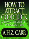 How to Attract Good Luck (MP3): And Make the Most of it in Your Daily Life