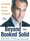 Beyond Booked Solid (MP3): Your Business, Your Life, Your Way It's All Inside