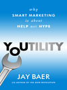 Youtility (MP3): Why Smart Marketing Is about Help Not Hype