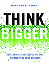 Think Bigger (MP3): Developing a Successful Big Data Strategy for Your Business