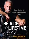 The Ride of A Lifetime (MP3): Doing Business the Orange County Choppers Way