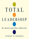Total Leadership (MP3): Be a Better Leader, Have a Richer Life