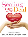 Sealing the Deal (MP3): The Love Mentor's Guide to Lasting Love