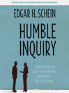 Humble Inquiry (MP3): The Gentle Art of Asking Instead of Telling