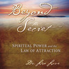 Beyond the Secret (MP3): Spiritual Power And The Law Of Attraction