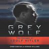 Grey Wolf (MP3): The Escape of Adolf Hitler