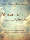 Communing With the Divine (MP3): A Clairvoyant's Guide to Angels, Archangels, and the Spiritual Hierarchy