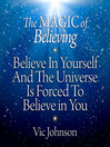 The Magic of Believing (MP3): BELIEVE IN YOURSELF AND THE UNIVERSE IS FORCED TO BELIEVE IN YOU