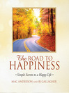 The Road to Happiness (MP3): Simple Secrets to a Happy Life