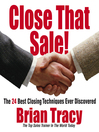 Close That Sale! (MP3): The 24 Best Sales Closing Techniques Ever Discovered