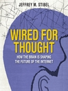 Wired for Thought (MP3): How the Brain is Shaping the Future of the Internet