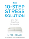 The 10-Step Stress Solution (MP3): Live More, Relax More, Re-energize