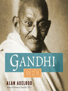 Gandhi CEO (MP3): 14 Principles to Guide & Inspire Modern Leaders