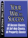 Your Way to Success (MP3): 50 Success Classics - 50 Self-Help Classics - 50 Prosperity Classics