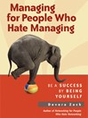 Managing for People Who Hate Managing (MP3): Be a Success By Being Yourself