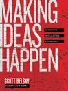 Making Ideas Happpen (MP3): Overcoming the Obstacles Between Vision and Reality